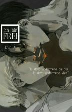 || Ich bin frei || Io sono libero × Eruri AU, WW2 || by tehbsensei