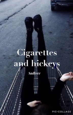 Cigarettes and hickies by sadl0ve