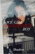 Nice Girl, Dangerous Boy by MissMysteryShadow