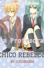 La maestra y el chico rebelde by YunoGasaidesu