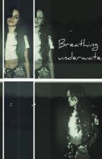 Breathing underwater  by _cabeYOOO_