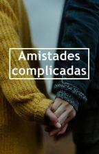 Amistades Complicadas by violetgrmikaelson