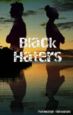 Black Haters Tome 1 (terminé)  by ManonDonaldson