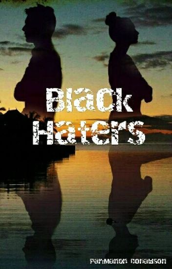 Black Haters Tome 1 (terminé)