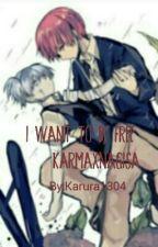 I want to be free /French/KarmaxNagisa by Karura1304