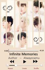 Infinite! Memories[✔] by Alwaysnamu