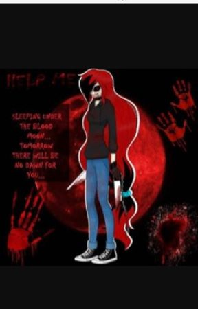 The story of bloody moon the killer  by bloody_moon666