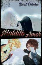 Maldito Amor.  [Diabolik Lovers] by ooONazaretShiritOoo