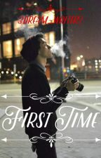 First Time | (Protector 6) (boy x boy) by 3dream_writer3