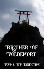 Brother Of Voldemort [HP and PJO crossover fanfiction by LycanFur