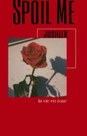 spoil me ☁ joshler by milktosintolerant