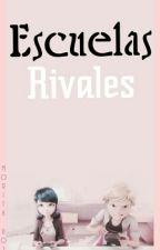 Escuelas rivales  by MoritaRoja11