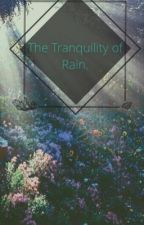 The Tranquility Of Rain. by captain_marshmello