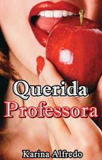 Querida Professora by KarinaAlfredo