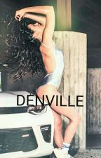 DENVILLE. by iamthelitte