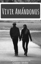 Vivir Amándonos by CristianIdrobo