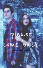 please come back » stydia sad au [COMPLETED] by stydia-