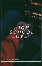 High school love? {Markson} CUMPLETE  by Wannabe_koreaboo
