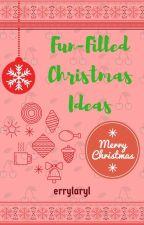 Fun-Filled Christmas Ideas by errylaryl