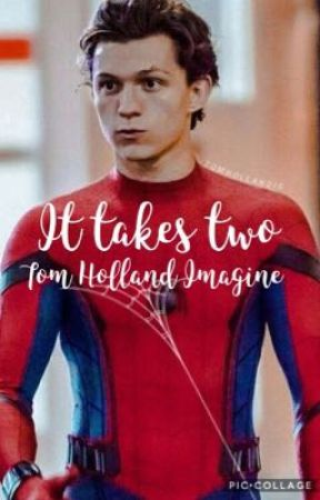 It takes two tom holland imagine  by smolland