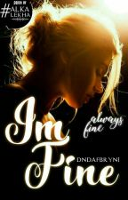 I'M FINE (REVISI) by Dndafbryni