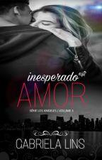 EM BREVE - Inesperado Amor - Série Los Angeles ( Livro 3 ) by AutoraGabrielaLins