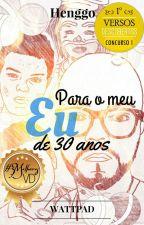 """Para o meu Eu de 30 anos (Série """"Breves Histórias"""") by Henggo"""