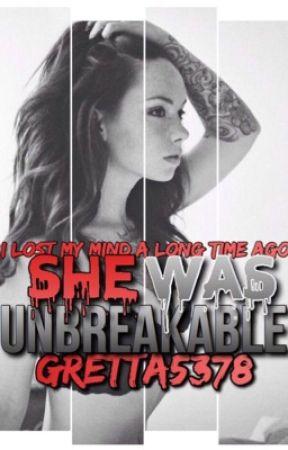 She Was Unbreakable by gretta5378