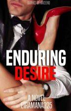 Enduring Desire [BMRSS: Under Editing] by Eiramana325