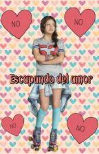Escapando del amor  by Miss-Sevilla-