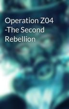 Operation Z04 -The Second Rebellion by Alejandro-Okusara