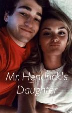 Mr. Hendrick's Daughter by GracieScott9