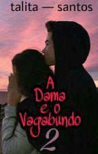 A Dama e o Vagabundo. - Parado! by TalitaSantosX