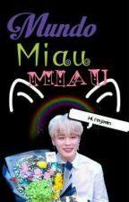 ¡¡Mundo Miau Miau!! [Yoonmin] by Mrswagx0x0