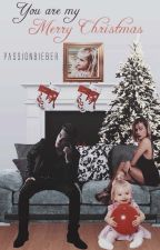 You are my Merry Christmas ➵ j.b by passionbieber