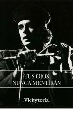 -TUS OJOS NUNCA MENTIRÁN- by _Vickytoria_