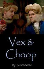 Vex & Choop by baybondlove