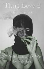 Thug Love 2 by WaavyAJ