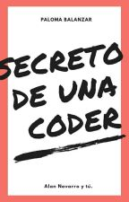 SECRETO DE UNA CODER  (Alan Navarro y tu❤) by PalomaNavarro19