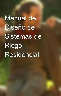 Manual de Diseño de Sistemas de Riego Residencial