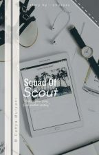Squad of Scout by chaeyxx