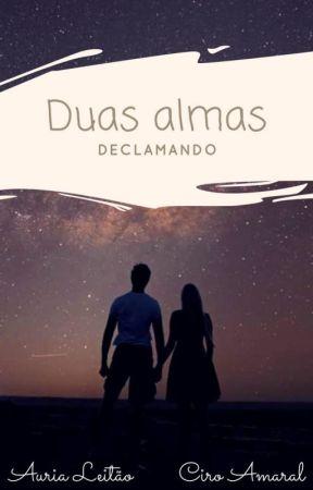 Duas Almas Declamando by CiroAmaralOficial
