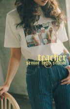 Teacher : Senior High School by vintaghoe