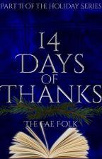 14 Days of Thanks by TheFaeFolk