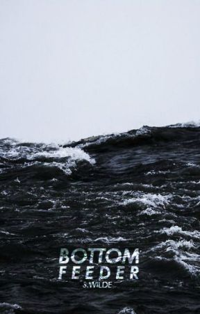 Bottom Feeder by NotToday