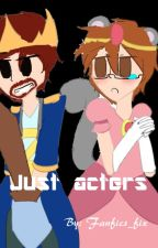 Just actors. (A mithross Story~) by Fanfics_fix