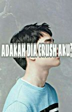 Adakah Dia Crush Aku? (HOLD) by aqscerous