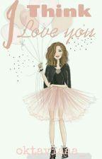 I Think I Love You by oktaviaaa_