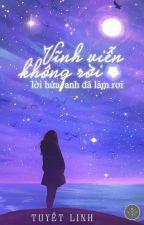 (Fanfic Hoa Dĩnh) Vĩnh Viễn Không Rời by Phuongha1612