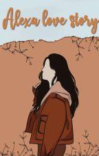 Alexa Story (END) by AyuTriara